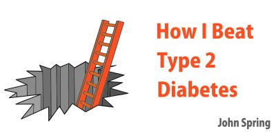 HOW I BEAT TYPE 2 DIABETES BY JOHN SPRING ON AMAZON
